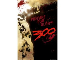 Plagát 300 Rise Of An Empire - Prepare For Glory!